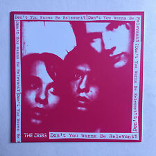 THE CRIBS - DON'T YOU WANNA BE RELEVANT * 7 INCH VINYL * PT 2 MINT * FREE P&P UK