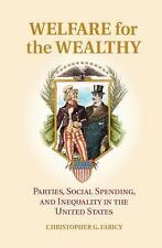 Welfare for the Wealthy : Parties, Social Spending, and Inequality in the...