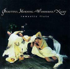 BEAUTIFUL MORNING - WONDERFUL NIGHT: ROMANTIC FLUTE / CD - TOP-ZUSTAND