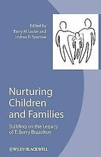 Nurturing Children and Families: Building on the Legacy of T. Berry Brazelton b