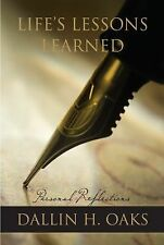 Life's Lessons Learned by Dallin H. Oaks (2011, Hardcover)