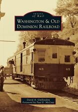 Washington & Old Dominion Railroad (Images of Rail) by Guillaudeu, David A., Fo