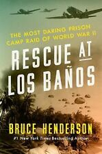 Rescue at Los Baños: The Most Daring Prison Camp Raid of World War II-ExLibrary