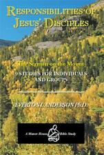 Responsibilities of Jesus' Disciples : A Study of the Sermon on the Mount by...