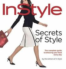 Secrets of Style: InStyle's Complete Guide to Dressing Your Best Every-ExLibrary