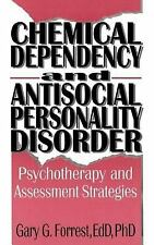Chemical Dependency and Antisocial Personality Disorder: Psychotherapy and Asses
