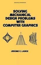 Solving Mechanical Design Problems with Computer Graphics (Mechanical Engineerin