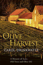 The Olive Harvest: A Memoir of Love, Old Trees and Olive Oil by Carol Drinkwater