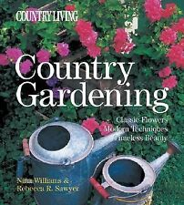 Country Living Country Gardening: Classic Flowers, Modern Techniques, -ExLibrary
