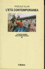 L'ETà CONTEMPORANEA. P. Villani, Il Mulino, Bologna 1983 *v32