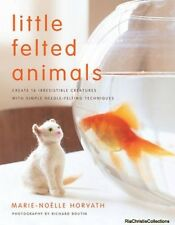 Little Felted Animals Marie Noelle Horvath New Paperback Free UK Post