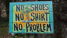 NO SHOES NO SHIRT NO PROBLEM TROPICAL BEACH POOL PATIO TIKI BAR HUT SIGN PLAQUE