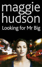 Looking for Mr Big, Maggie Hudson