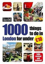 Time Out 1000 Things to Do in London for Under £10 (2016, Paperback)