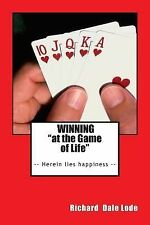 "WINNING ""at the Game of Life"", Lode, Richard Dale, Good Book"