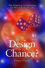 By Design or By Chance? The Growing Controversy on the Origins of Life in the