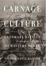 Carnage and Culture: Landmark Battles in the Rise of Western Power