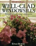 Well-Clad Windowsills: Houseplants for Four Exposures, Martin, Tovah, Good Book