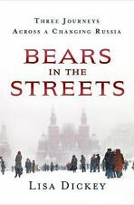 Bears in the Streets : Three Journeys, Two Decades, and One American...