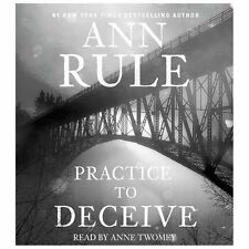 Practice to Deceive 2013 by Rule, Ann 1442364505 EXLIBRARY