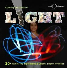 Exploring the Science of Light: 30+ Illuminating Experiments and Colorful Scienc