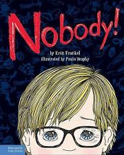 Nobody! : A Story about Overcoming Bullying in Schools by Erin Frankel (2015,NEW