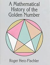 Dover Books on Mathematics Ser.: A Mathematical History of the Golden Number...