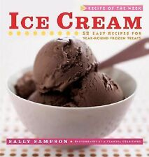 Recipe of the Week: Ice Cream: 52 Easy Recipes for Year-Round Frozen Treats, Sam