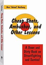 Cheap Shots, Ambushes, and Other Lessons : A down and Dirty Book on...