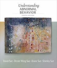 Understanding Abnormal Behavior by David Sue Diane and Stanley Sue 10th Edition