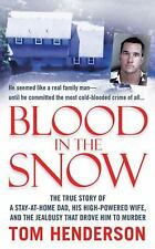 Blood in the Snow: The True Story of a Stay-at-Home Dad, his High-Powered Wife,