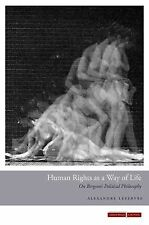 Cultural Memory in the Present Ser.: Human Rights as a Way of Life : On...