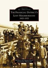 Images of America: The Financial District's Lost Neighborhood, 1900-1970 by...