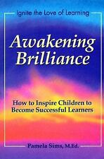 Awakening Brilliance: How to Inspire Children to Become Successful Learners (Awa