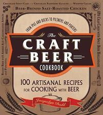The Craft Beer Cookbook : 100 Artisanal Recipes for Cooking with Beer by...