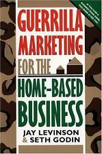 Guerrilla Marketing for the Home-Based Business Levinson President, Jay Conrad,