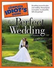 The Complete Idiot's Guide to the Perfect Wedding Illustrated, 5thEdition