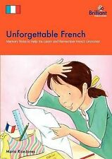 Unforgettable French: Memory Tricks to Help You Learn and Remember French Gramma
