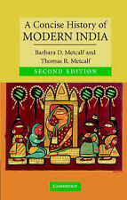 A Concise History of Modern India by Thomas R. Metcalf, Barbara Daly Metcalf...