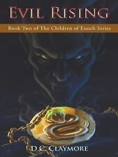 Evil Rising : Book Two of the Children of Enoch Series by D. C. Claymore...