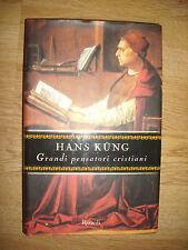 HANS KUNG - GRANDI PENSATORI CRISTIANI - ED:RIZZOLI - ANNO:1999 (EN)