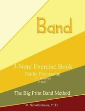 3-Note Exercise Book: Mallets by M. Schottenbauer (2013, Paperback, Large Type)