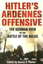 Hitler's Ardennes Offensive : The German View of the Battle of the Bulge (2006,