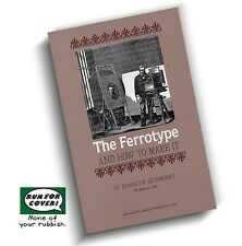 The Ferrotype and How to Make it (Photography) (Lindsay how to book)