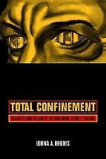Total Confinement: Madness and Reason in the Maximum Security Prison (California