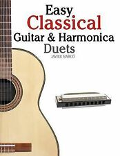 Easy Classical Guitar and Harmonica Duets : Featuring Music of Beethoven,...