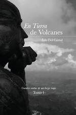 Cuentos Cortos de un Largo Viaje: En Tierra de Volcanes : La Sonrisa Del...