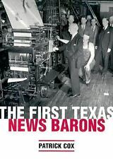 Focus on American History: The First Texas News Barons by Patrick Cox (2005,...