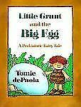 LITTLE GRUNT AND THE BIG EGG  ~ TOMIE de PAOLA ~ PAPERBACK
