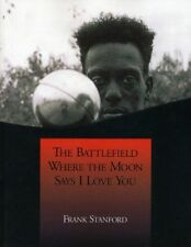 The Battlefield Where the Moon Says I Love You